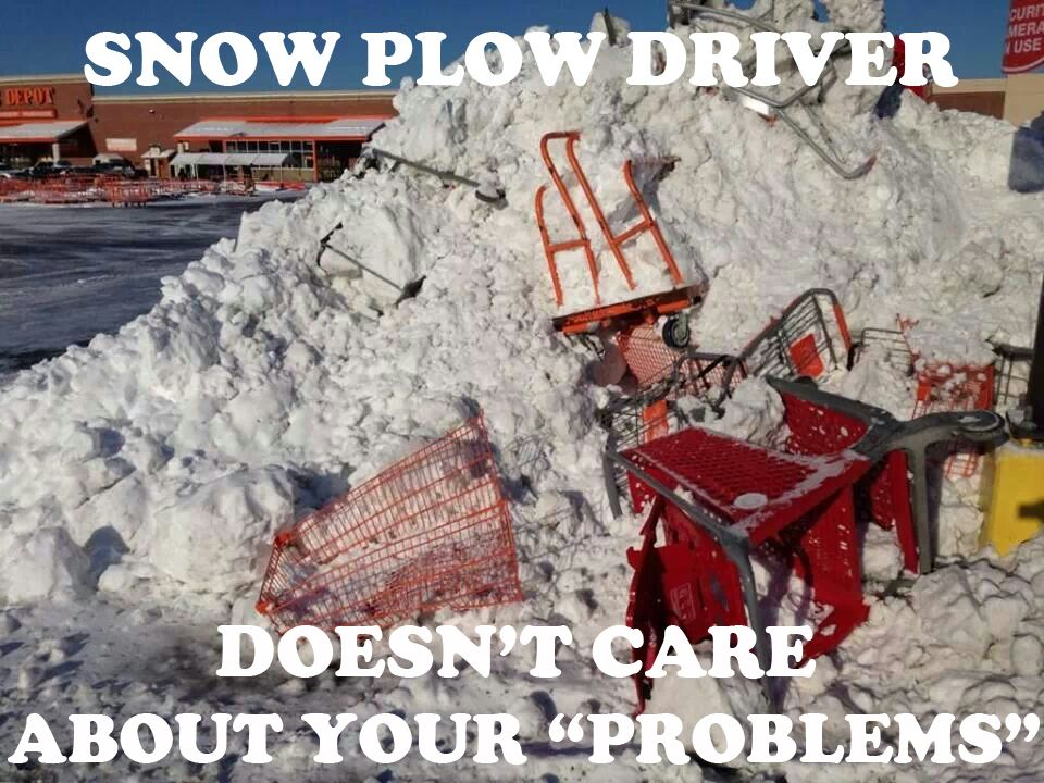 Snow Plow Driver Doesn T Care Lol With Images Snow Humor