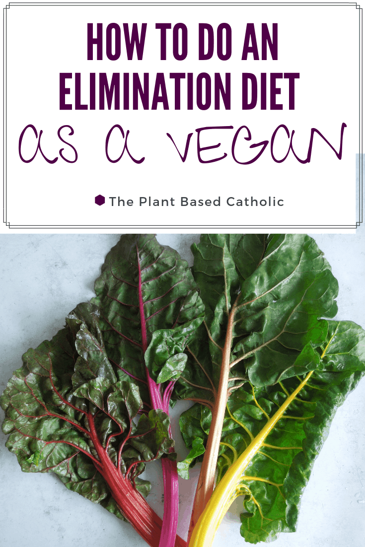 Vegan Elimination Diet The Plant Based Catholic in 2020