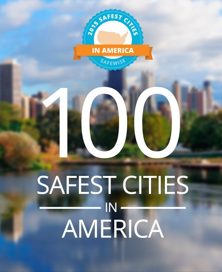 Best Places On Earth To Live: 100 Safest Cities In America 2019