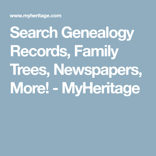 Search Genealogy Records, Family Trees, Newspapers, More