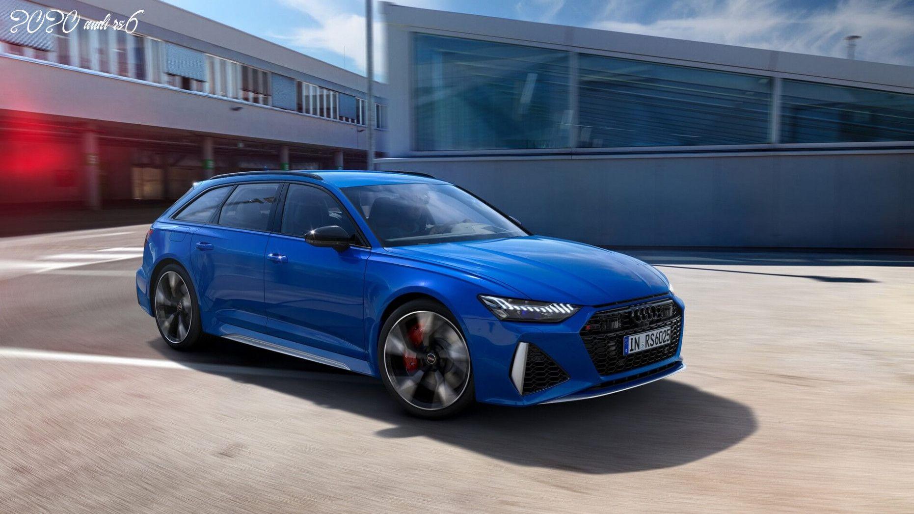 2020 Audi Rs6 In 2020 Audi Rs6 Audi Rs Audi Wagon