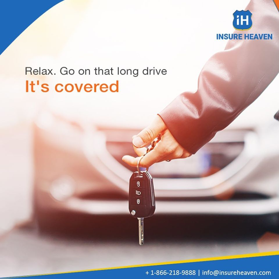 Go on that long drive weve got you covered insurance