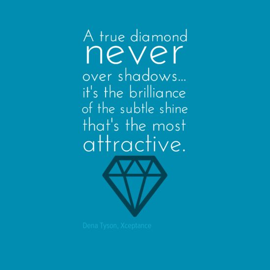 Diamond Quotes Delectable A True Diamond Never Over Shadows Diamond And Jewelry Quotes