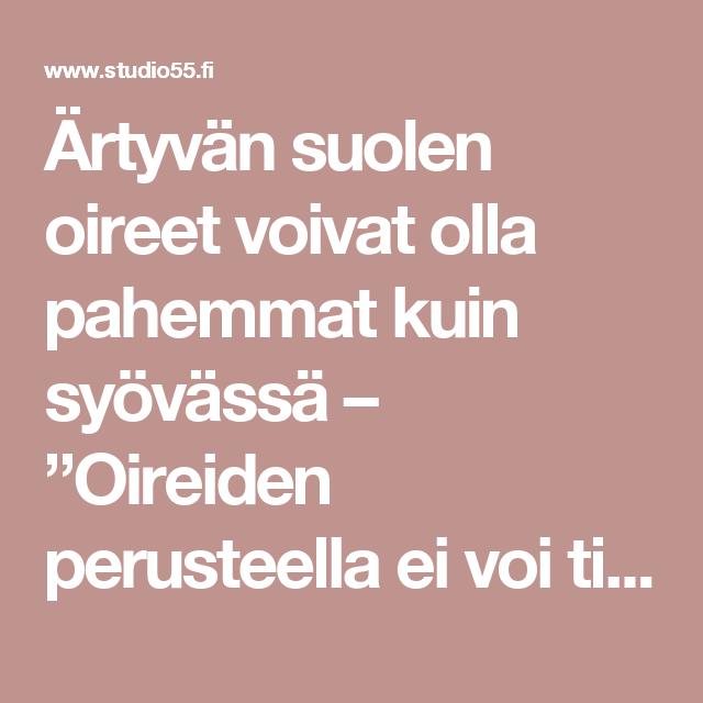 """Ärtyvän suolen oireet voivat olla pahemmat kuin syövässä – """"Oireiden perusteella ei voi tietää, mikä on taustalla"""" - Studio55.fi"""