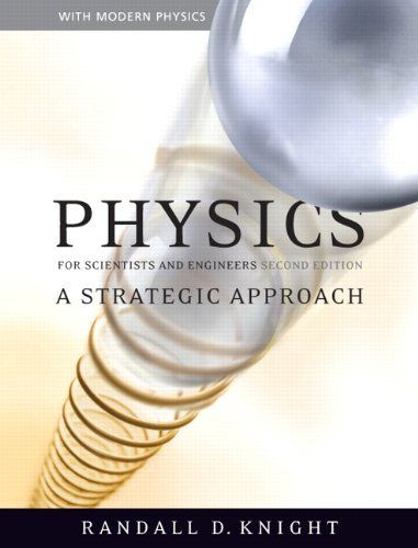 Physics For Scientists And Engineers A Strategic Approach With Modern Physics 2nd Edition Randall D Knight In Modern Physics Physics Physics Scientists