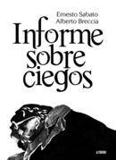 Informe sobre ciegos / Ernesto Sabato, Alberto Breccia ; prólogo de Carlos Sampayo