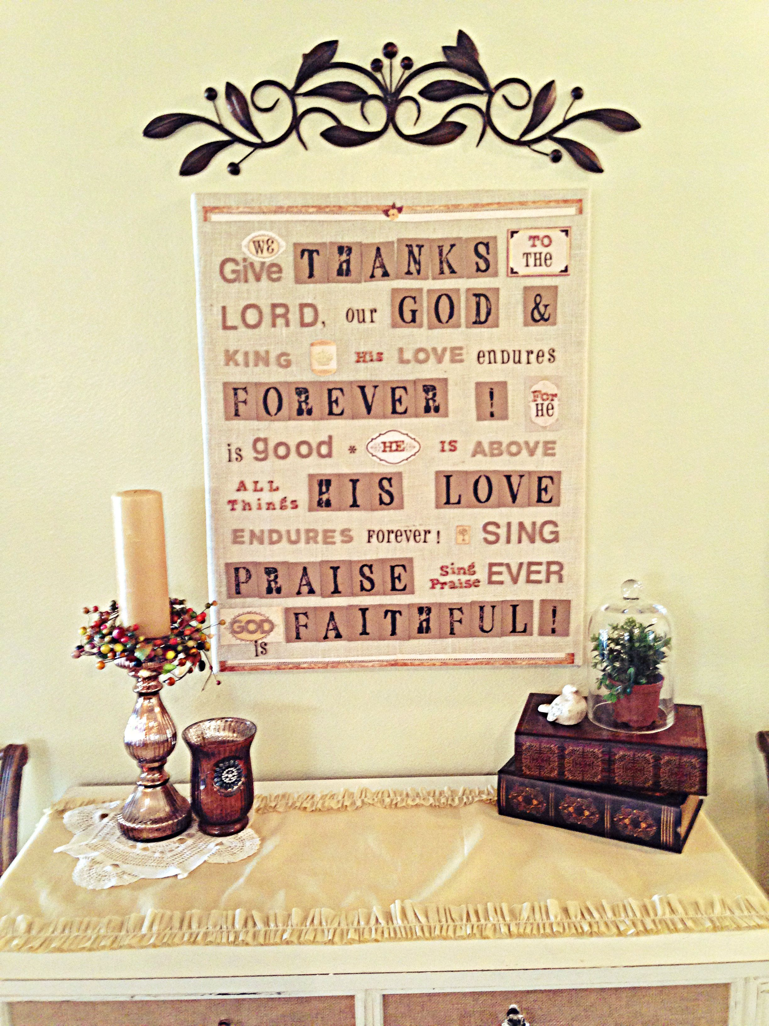 a DIY project.  burlap covered canvas and craft store letters.  I love the Praise message.