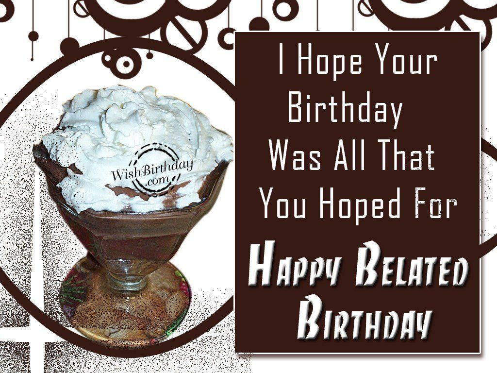 Happy belated birthday belated happy birthday wishes birthday happy belated birthday belated happy birthday wishes birthday cards greetings kristyandbryce Images