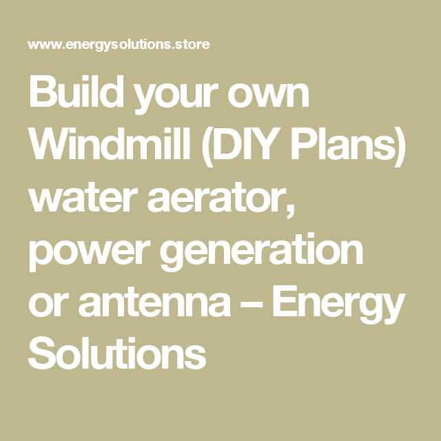 Windmill Plans DIY Water Aerator Alternative Energy Wind Power Generator Antenna DIY Plans