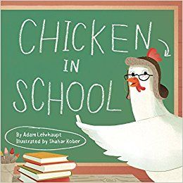 Chicken in School: Adam Lehrhaupt, Shahar Kober: 9780062364135: Amazon.com: Books
