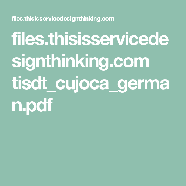 files.thisisservicedesignthinking.com tisdt_cujoca_german.pdf