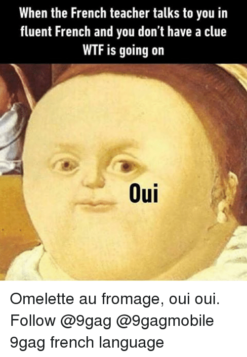 Image Result For Memes In French Class Memes Bilingual Humor Memes