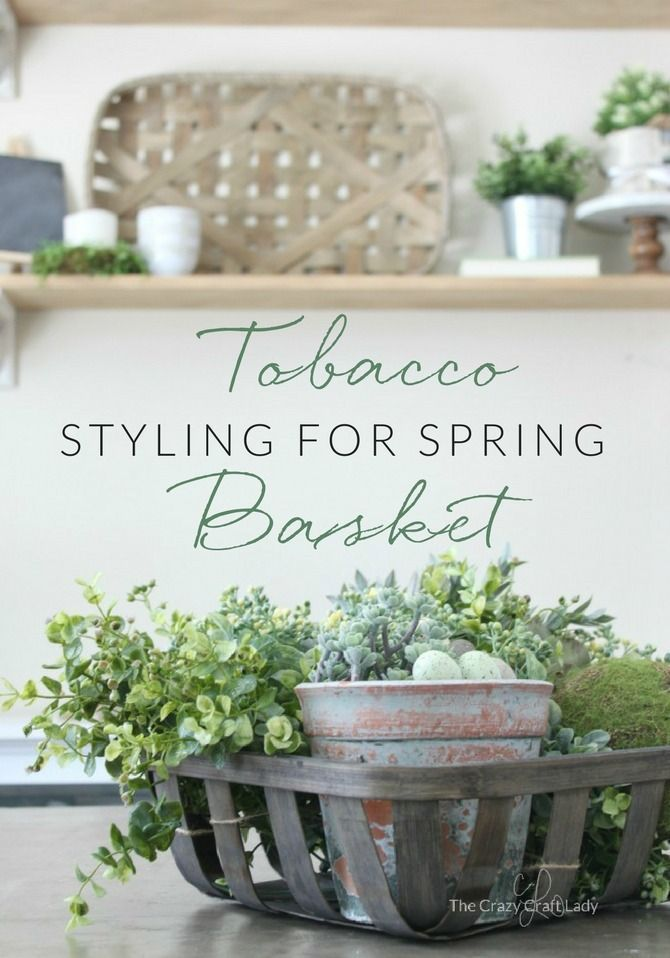 Fresh Styling with Tobacco Baskets a Green Spring Centerpiece is part of Welcome home Basket - Welcome the new season and give your home decor a spring refresh with a simple tobacco basket spring centerpiece  How to style a spring greenery tobacco basket