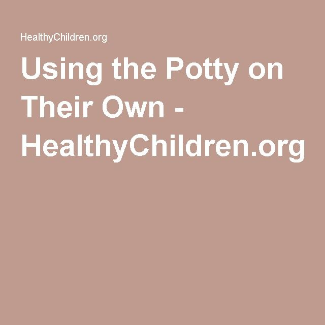 Using the Potty on Their Own - HealthyChildren.org
