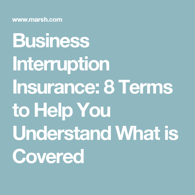 Business Interruption Insurance 8 Terms To Help You Understand