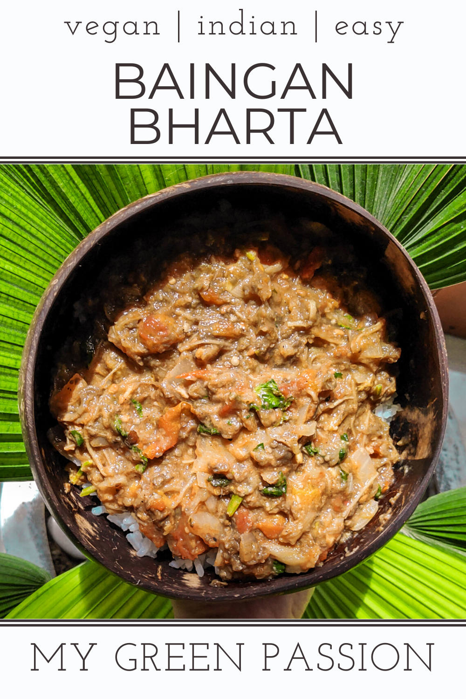 Baingan Bharta Indian Eggplant Curry Vegan Recipes My Green Passion Recipe In 2020 Vegan Entree Recipes Vegan Indian Recipes Eggplant Curry