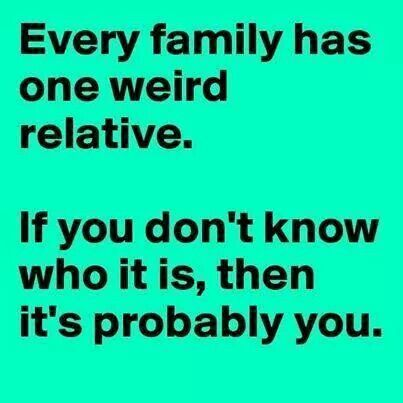 Aren't we ALL a little weird?