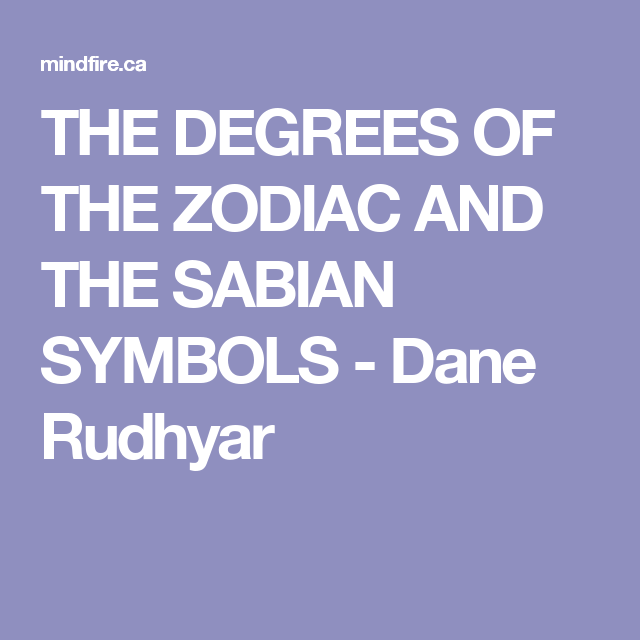The Degrees Of The Zodiac And The Sabian Symbols Dane Rudhyar