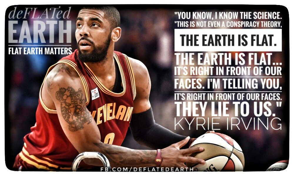 Flat Earth Kyrie Irving They Lie To Us Flat Earth Kyrie Irving Earth