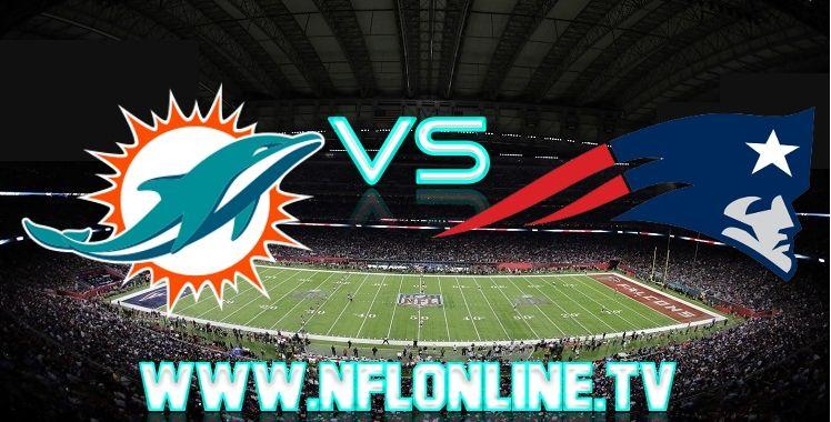 Dolphins VS Patriots Live streaming Patriots vs dolphins