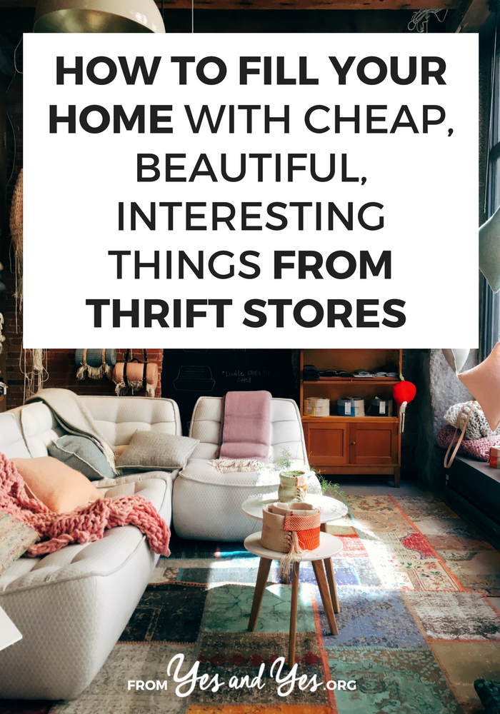 How To Fill Your Home With Cheap, Beautiful, Interesting Things From ...