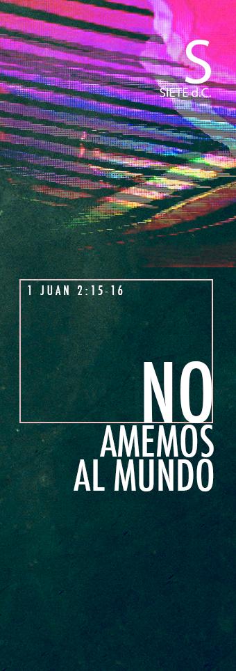 1 Juan 2 15 16 Citas De La Biblia Mensaje De Motivacion Biblia En Español