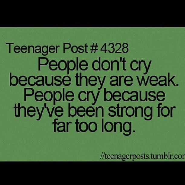 Teenage Quotes: I Feel Like This All The Time. I Try So Long Not To Cry