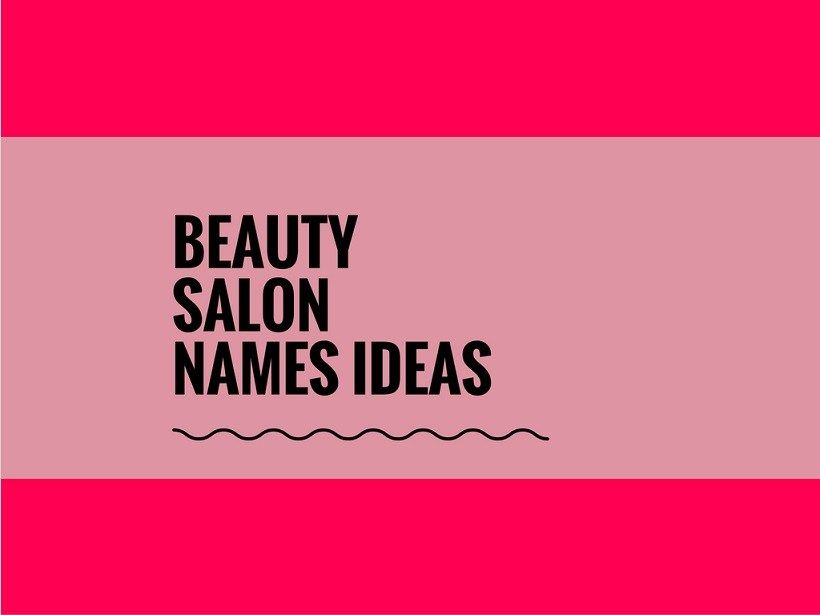 581 Best Beauty Salon Names Video Infographic With Images