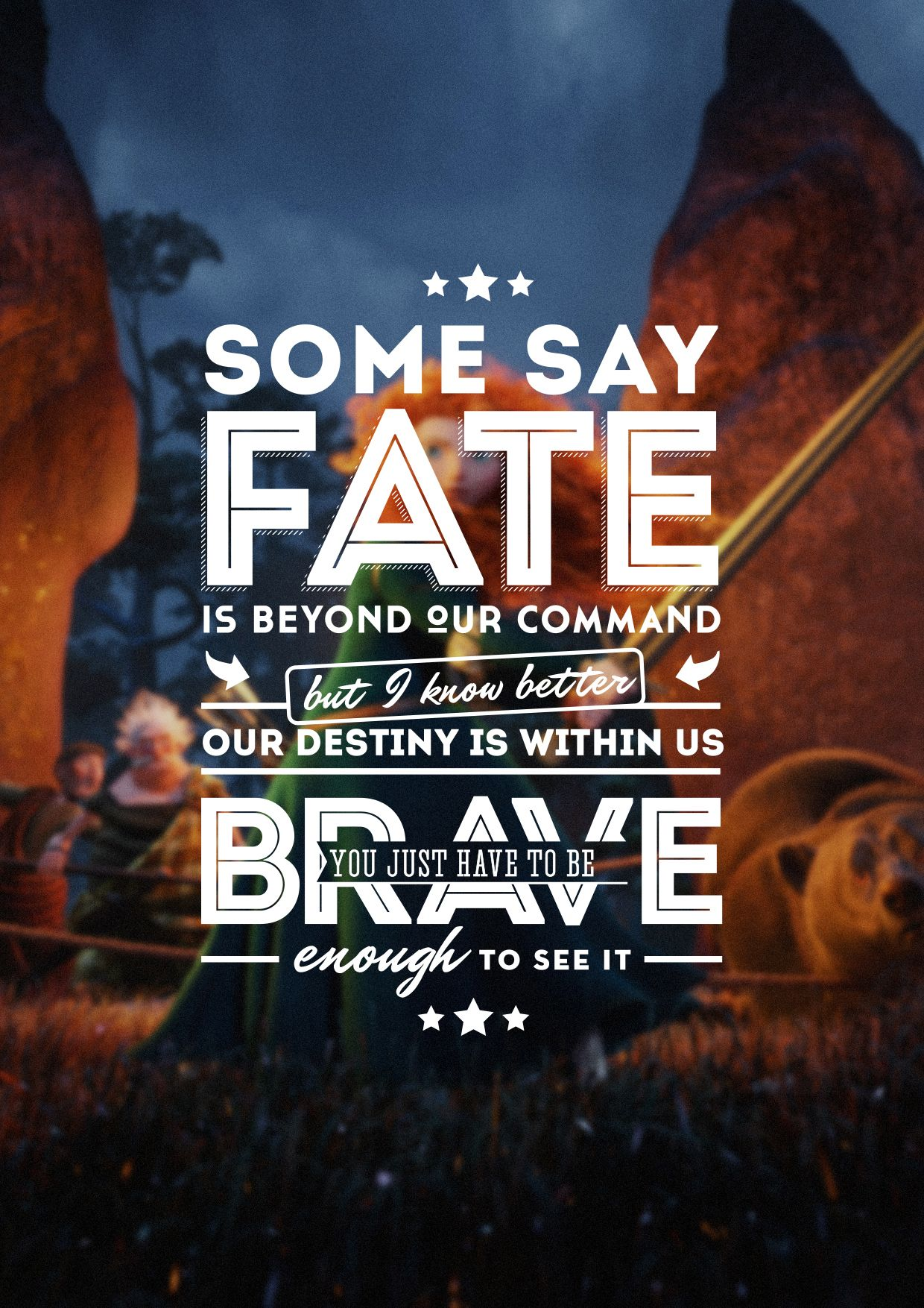 Pin By Dan Klimke On Stuff I Made Disney Quotes Brave Quotes Quotes Disney