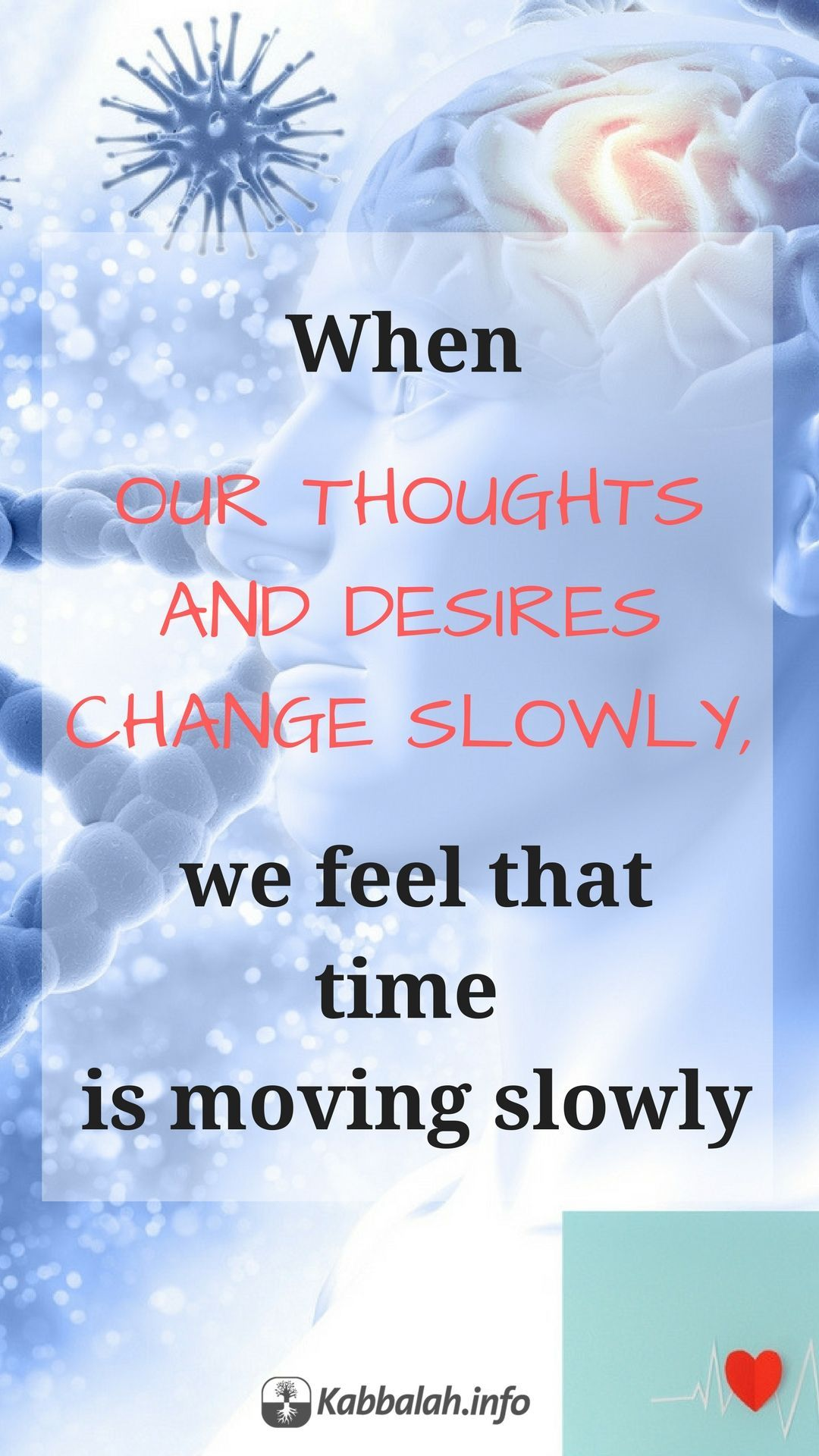 When Our Thoughts And Desires Change Slowly We Feel That Time Is