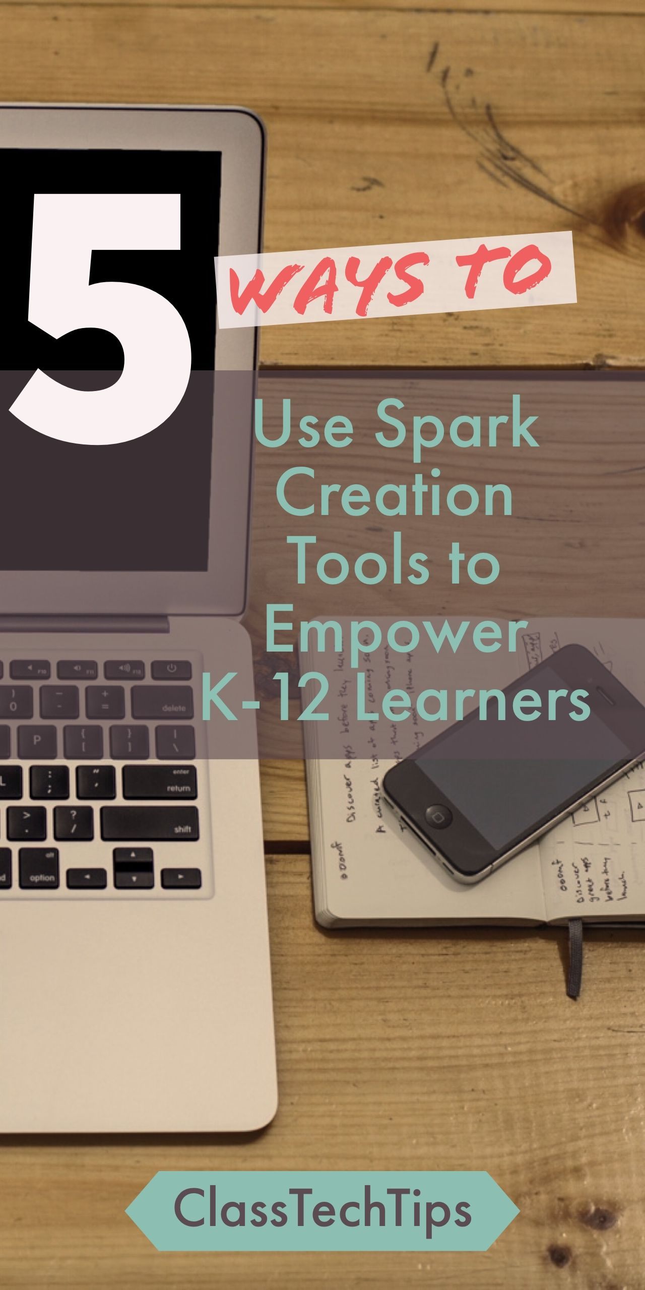 5 Ways To Use Spark Creation Tools To Empower K12