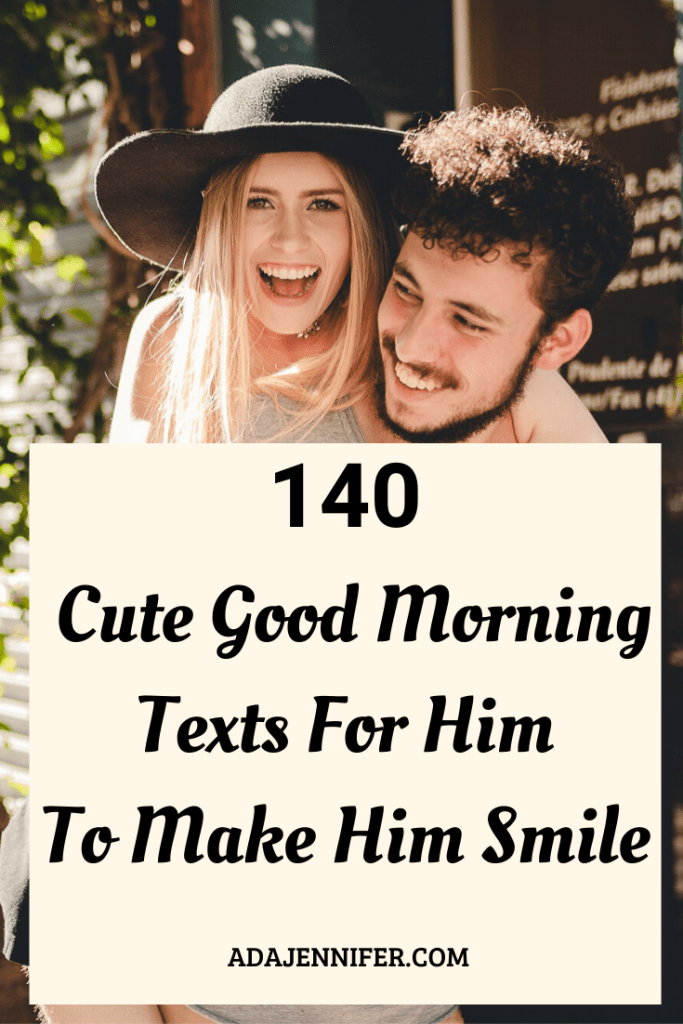 Cute Good Morning Texts For Him To Make Him Smile