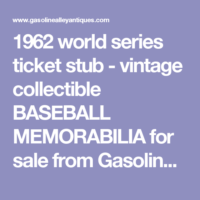 1962 world series ticket stub - vintage collectible BASEBALL MEMORABILIA for sale from Gasoline Alley Antiques
