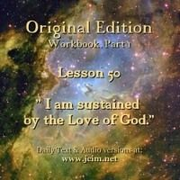 Acim Lesson 50 Audio I Am Sustained By The Love Of God