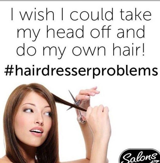 #hairdresserproblems