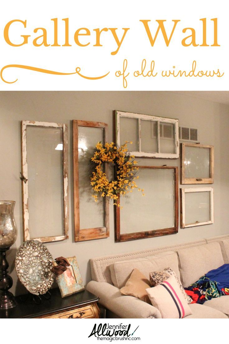A gallery wall of old windows - design, layout and installation ...