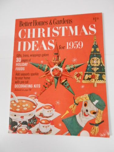 Better Homes And Gardens Magazine 1959 Christmas Ideas Issue Ebay Better Homes And Gardens Home And Garden Vintage Christmas