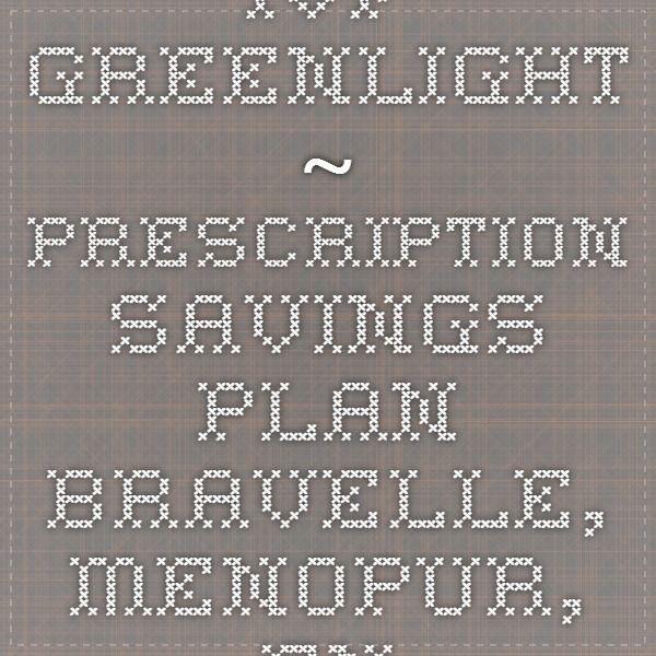 IVF Greenlight ~ Prescription Savings Plan  Bravelle, Menopur, Endometrin, Novarel