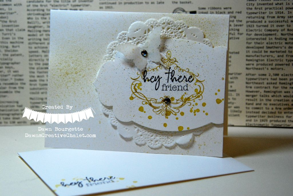 Hey There, Friend - Stamp from Paper Pumpkin - one of my all time favorite stamps! CASE'd card - details on my blog :)  http://www.dawnscreativechalet.com  Dawn Bourgette, Stampin` Up! Demonstrator