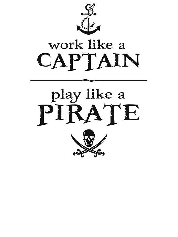 Work Like a Captain, Play Like a Pirate | Slim Fit T-Shirt ...