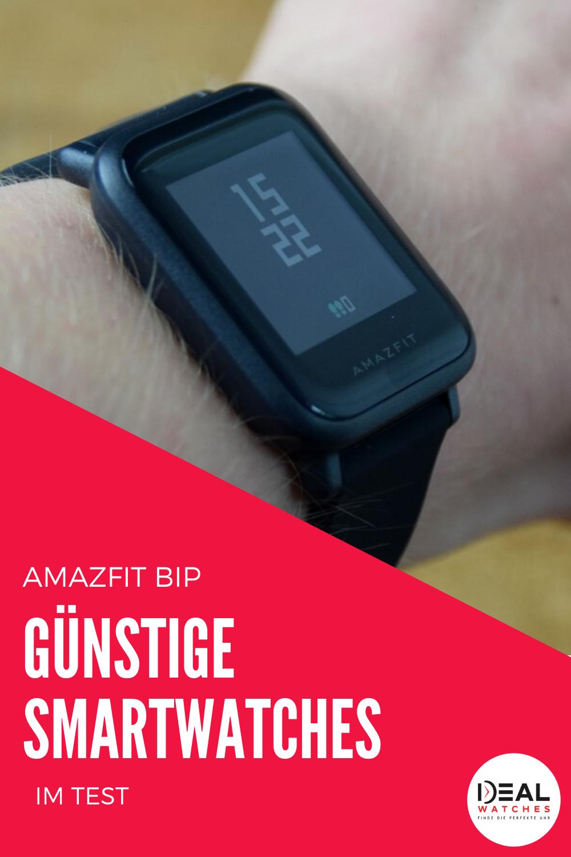 Die Amazfit Bip Ist Eine Gunstige Smartwatch Die Fur Unter 100 Euro Sogar Mit Einem Gps Sensor Ausgestattet Ist Definiti In 2020 Fitness Uhr Smartwatch Handy Kamera