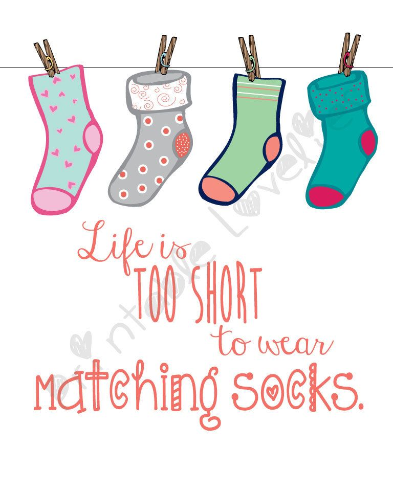 Life Is Too Short To Wear Matching Socks Print Laundry Room Home