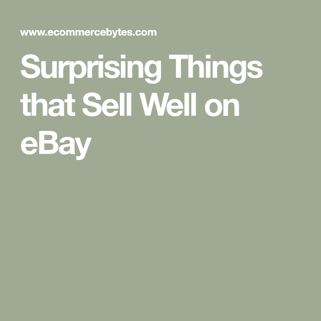 33f4b303501d Surprising Things that Sell Well on eBay Online Buying