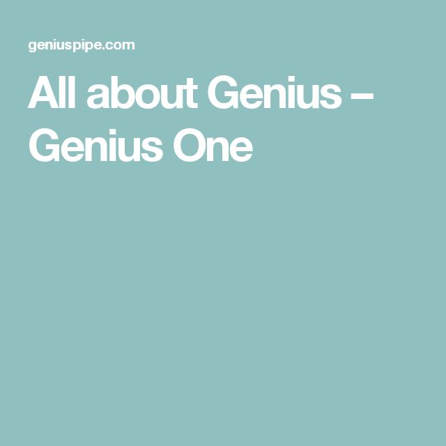 All about Genius – Genius One