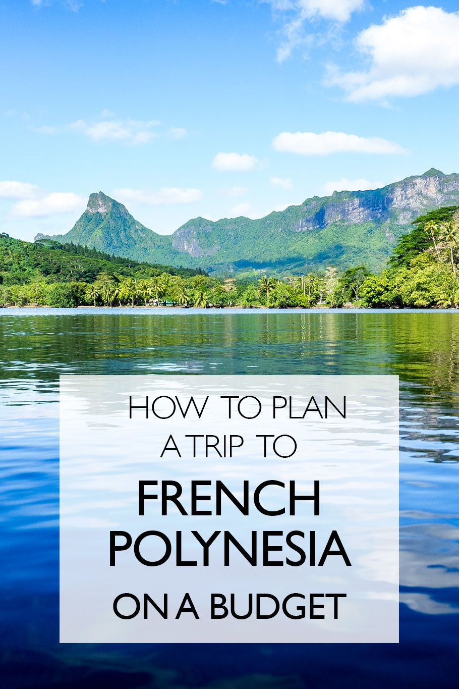 How To Travel French Polynesia On A Budget French Polynesia