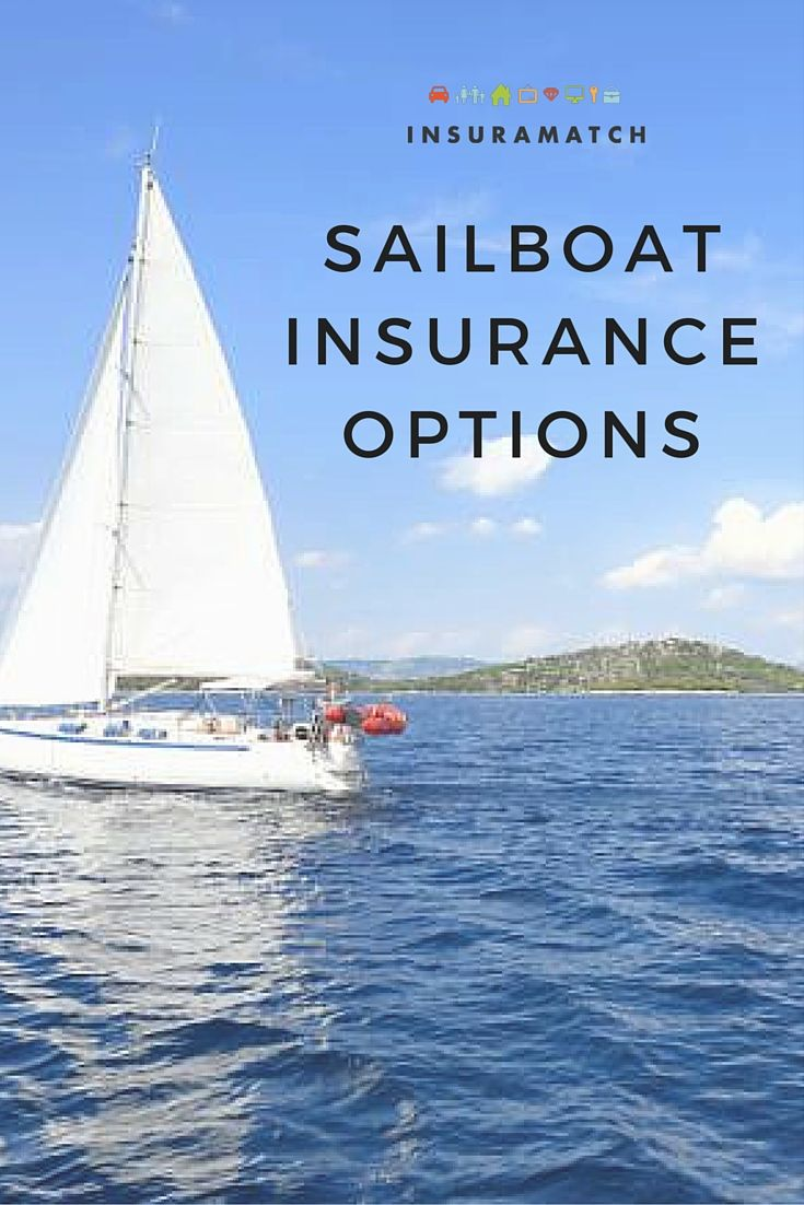 Insurance options for your sailboat Sailboat, Boat
