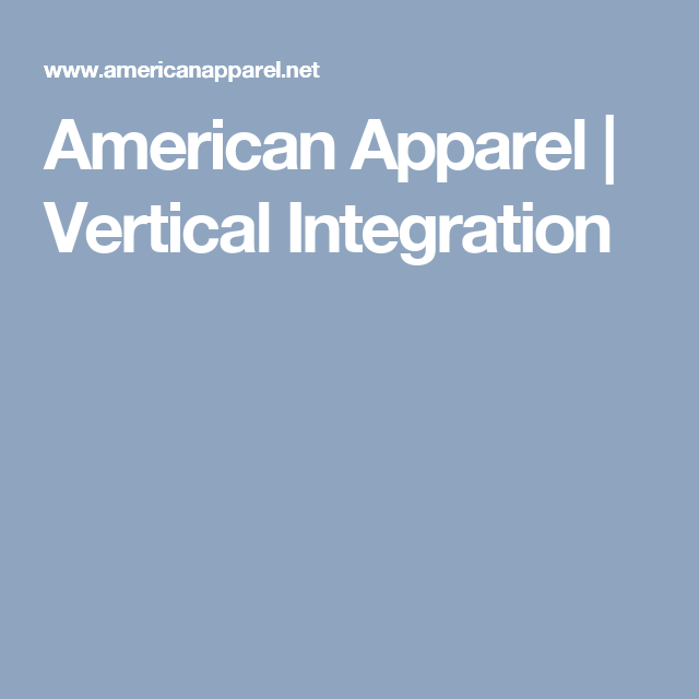 american apparel vertical integration
