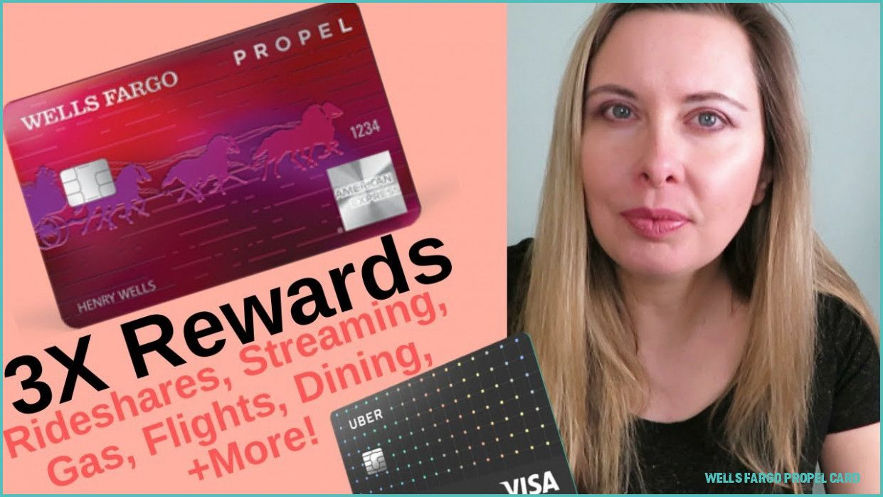 9 moments to remember from wells fargo propel card wells