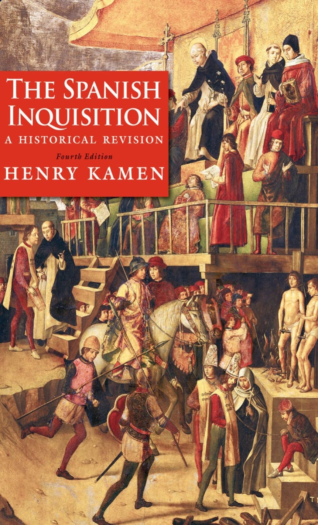 The Spanish Inquisition A Historical Revision Fourth Edition
