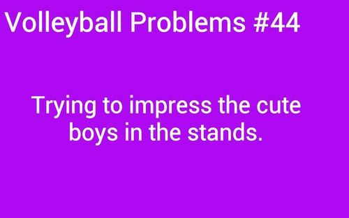 volleyball girl problems   Keep sending submissions!